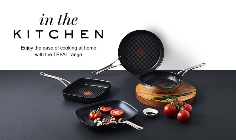 in the kitchen. Enjoy the ease of cooking at home with the Tefal range