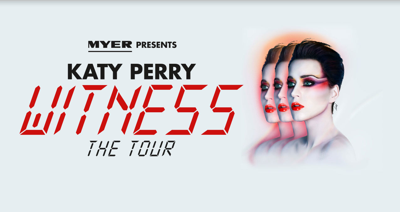 MYER PRESENTS - KATY PERRY WITNESS - THE TOUR