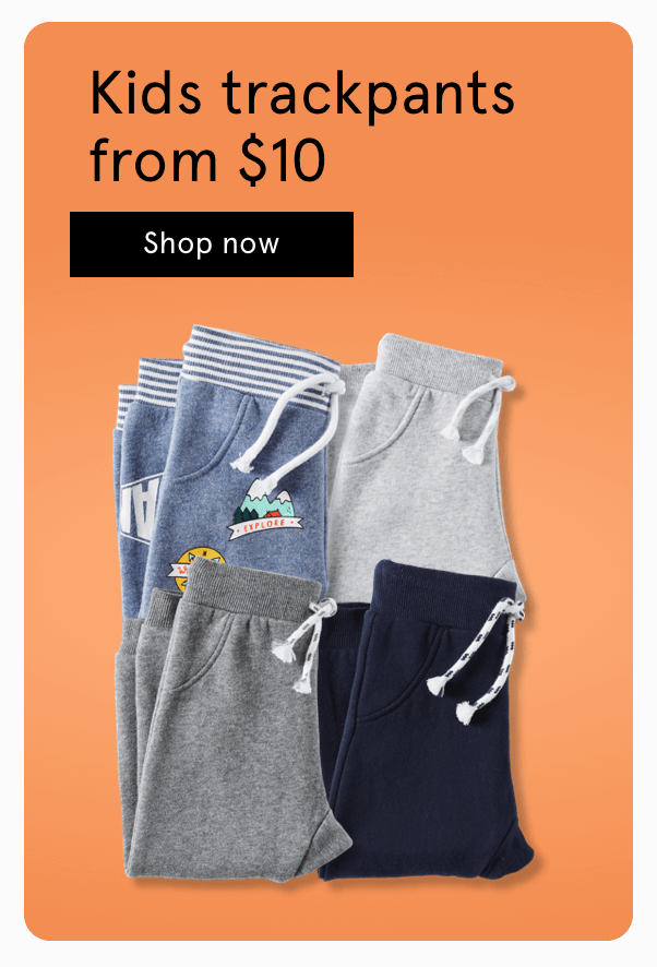Kids trackpants from $10