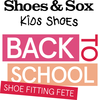 Shoes & Sox - BACK TO SCHOOL - Shoe Fitting Fete