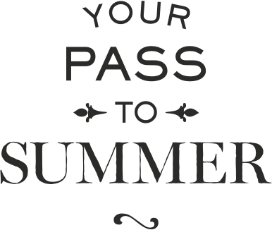 Your Pass to Summer