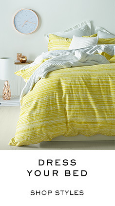 Dress your bed. Shop styles.