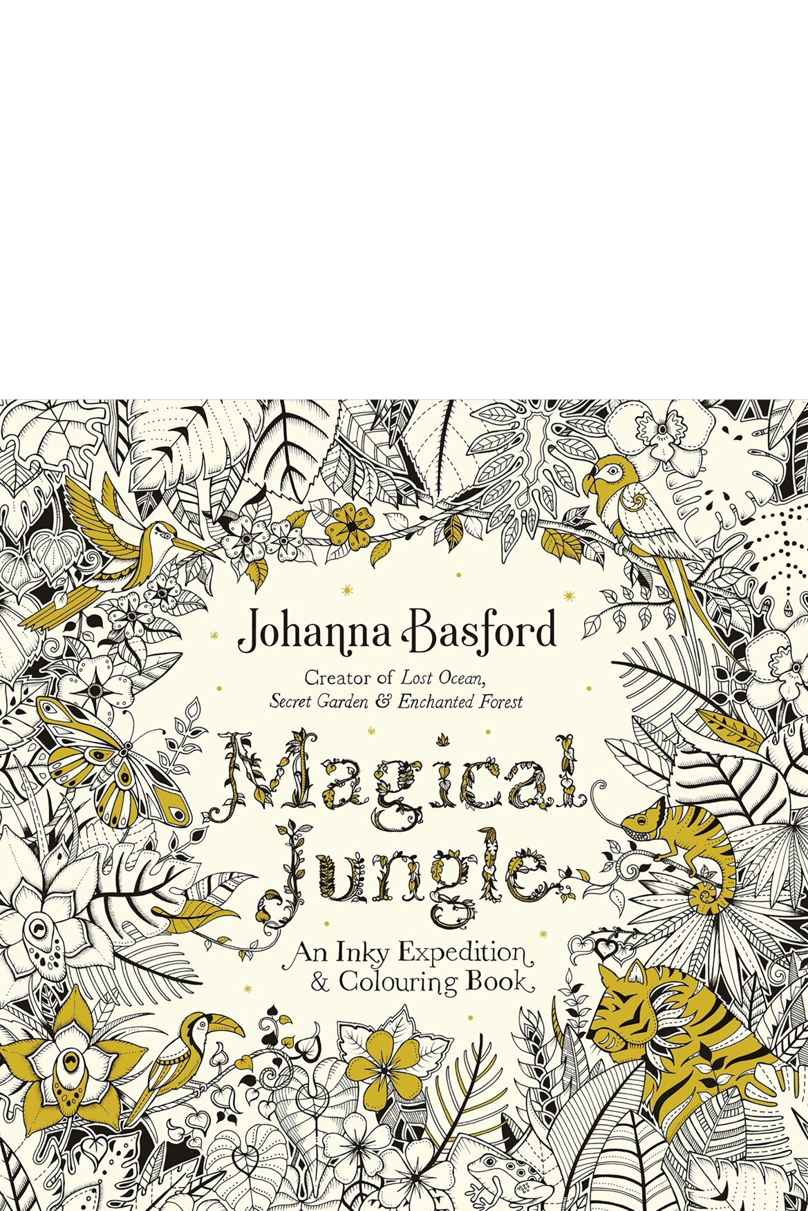 Magical Jungle An Inky Expedition Colouring Book By Johanna